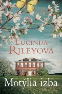 Riley, Lucinda: Motýlia izba
