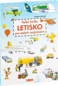 Göntgen, Isabelle: Letisko : veľká knižka pre malých rozprávačov