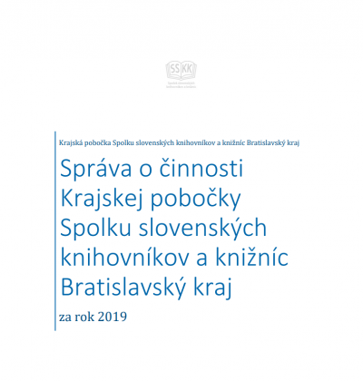 Správa o činnosti Krajskej pobočky Spolku slovenských knihovníkov a knižníc Bratislavský kraj