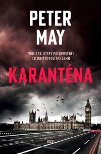 May, Peter: Karanténa