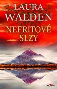 Walden, Laura: Nefritové slzy