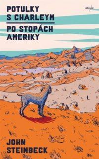 Steinbeck, John: Potulky s Charleym : po stopách Ameriky