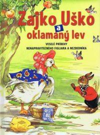 Cloke, Rene: Zajko Uško a oklamaný lev : veselé príbehy nenapraviteľného figliara a nezbedníka