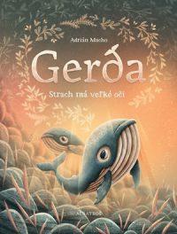 Macho, Adrián: Gerda 2: Strach má veľké oči