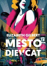 Gilbert, Elizabeth: Mesto dievčat