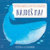 Veľryba a jej kamaráti : dotyková knižka so skrytými zvieratami