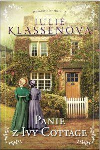 Klassen, Julie: Panie z Ivy Cottage : Historky z Ivy Hillu 2.-