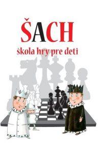 Staniszewska, Adrianna: Šach : škola hry pre deti