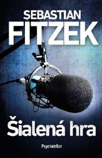 Fitzek, Sebastian: Šialená hra