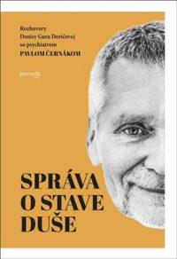 Doričová, Denisa Gura: Správa o stave duše : rozhovory Denisy Gura Doričovej so psychiatrom Pavlom Černákom