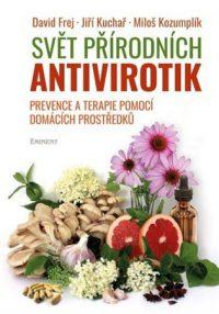 Frej, David: Svět přírodních antivirotik : prevence a terapie pomocí domácích prostředků –