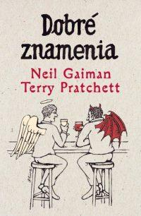 Gaiman, Neil: Dobré znamenia : solídne a presné proroctvá čarodejnice Agnes Trubirohovej