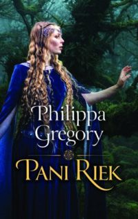 Gregory, Philippa: Pani riek