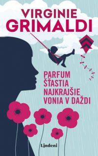 Grimaldi, Virginia: Parfum šťastia najkrajšie vonia v daždi