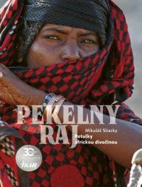 Sliacky, M.: Pekelný raj : potulky africkou divočinou