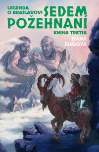 Jungová, Ivana: Sedem požehnaní: Legenda o Braslavovi 3 diel