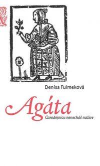 Fulmeková, Denisa: Agáta