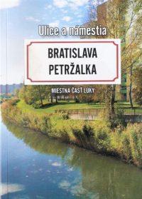 Baláž, Claude: Bratislava – Petržalka : Miestna časť Lúky : Ulice a námestia