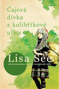 See, Lisa: Čajová dívka z Kolibříkové ulice