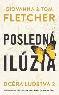 Fletcher, Giovanna: Posledná ilúzia. Dcéra ľudstva 2