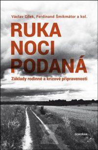 Cílek, Václav: Ruka noci podaná : základy rodinné a krizové připravenosti