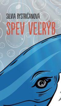 Bystričanová, Silvia: Spev veľrýb