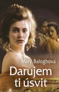 Balogh, Mary: Darujem ti úsvit