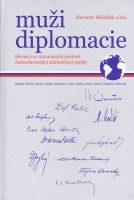 Michálek, Slavomír: Muži diplomacie : Slováci na významných postoch československej zahraničnej služby