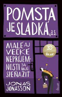 Jonasson, Jonas: Pomsta je sladká, a. s.