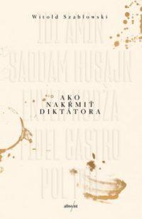 Szablowski, W.: Ako nakŕmiť diktátora