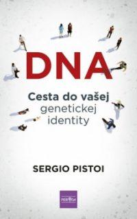 Pistoi, S.: DNA: Cesta do vašej genetickej identity