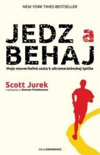Jurek, S.: Jedz a behaj : moja neuveriteľná cesta k ultramaratónskej špičke