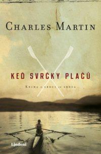 Martin, Ch.: Keď svrčky plačú