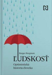 Bregman, R.: Ľudskosť : Optimistická história človeka