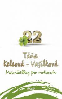 Keleová-Vasilková, T.: Manželky po rokoch