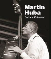 Krénová, Ľ.: Martin Huba