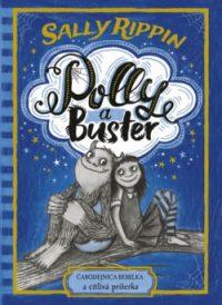 Rippin, Sally: Polly a Buster 1 : Čarodejnica rebelka a citlivá príšerka