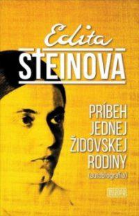 Stein, E.: Príbeh jednej židovskej rodiny : (autobiografia) – Edita Steinová
