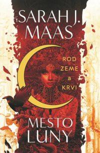 Maas, S. J.: Rod zeme a krvi. Mesto Luny