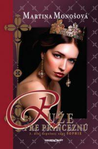 Monošová, M. Ruže pre princeznú