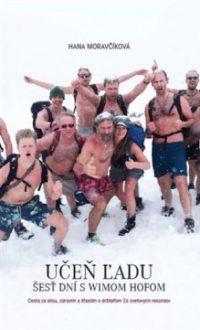 Moravčíková, H.: Učeň ľadu : Šesť dní s Wimom Hofom