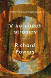 Powers, R.: V korunách stromov