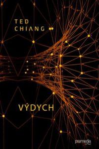 Chiang, T.: Výdych