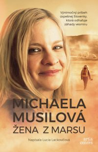 Lackovičová, L.: Žena z Marsu. Výnimočný príbeh úspešnej Slovenky, ktorá odhaľuje záhady vesmíru