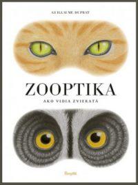 Duprat, Guillaume: Zooptika : Ako vidia zvieratá