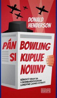 Henderson, Donald: Pán Bowling si kupuje noviny