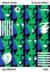 Reiner Stach: Tože je Kafka?
