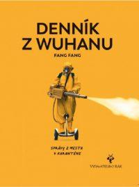 Fang, Fang: Denník z Wuhanu : správy z mesta v karanténe