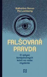 Nocun, Katharina: Falšovaná pravda : o vplyve konšpiračných teórií na naše myslenie