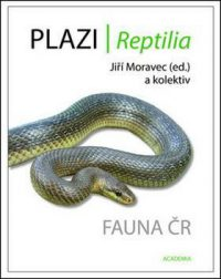 Moravec, Jiří: Plazi/Reptilia : fauna ČR